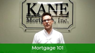Kane's Mortgage 101